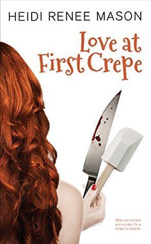 Love at First Crepe: A Romantic Comedy (Sweet Escape #1)