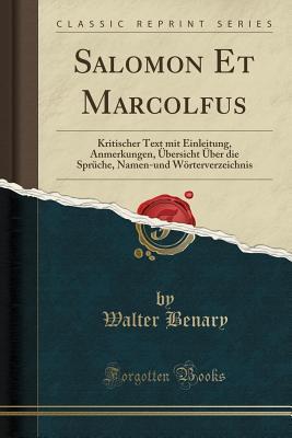 Salomon Et Marcolfus: Kritischer Text Mit Einleitung, Anmerkungen, �bersicht �ber Die Spr�che, Namen-Und W�rterverzeichnis