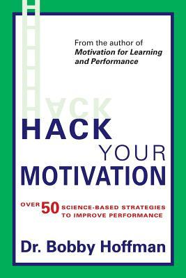 Hack Your Motivation by Bobby Hoffman