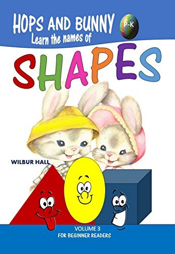 Books for Kids: Hops And Bunny Learn the Names of Shapes For Beginner Readers (Kids Books, Baby Books, Preschool Books, Picture Books, Children's Books ages 3-8, Bedtime Stories for Kids, Easter)