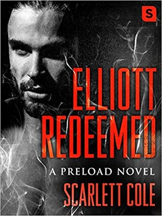Elliott Redeemed (Preload, #2)