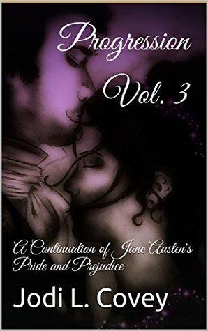 progression-vol-3-a-continuation-of-jane-austen-s-pride-and-prejudice