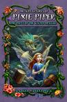 The Trove of the Water Dragon (The Adventures of Pixie Piper #2)