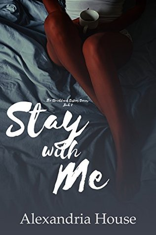 Stay with Me (Strickland Sisters, #1)