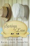Springs of Love by Laura V. Hilton