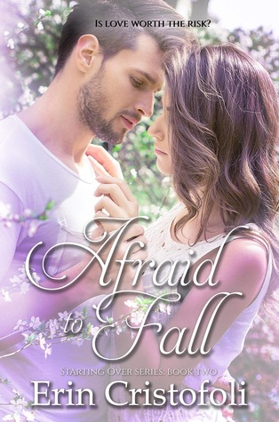 Afraid to Fall (Starting Over series, #2)