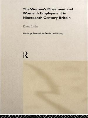 The Women's Movement and Women's Employment in Nineteenth Century Britain