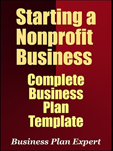 Starting A Nonprofit Business: Complete Business Plan Template (Including 10 Free Gifts)