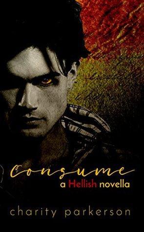 Consume (Hellish, #1)