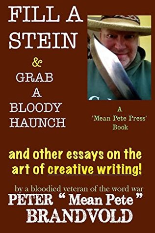 Fill a Stein & Grab a Bloody Haunch: The Ravings of a Bloodied, Ink-Stained Veteran of the Word Wars