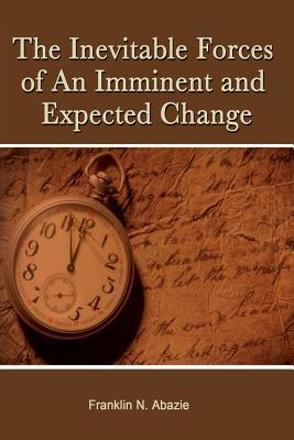 The Inevitable Forces of an Imminent and Expected Change: Deliverance