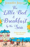 The Little Bed & Breakfast by the Sea by Jennifer  Joyce