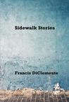 Sidewalk Stories by Francis DiClemente