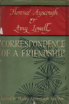 Florence Ayscough and Amy Lowell: Correspondence of a Friendship