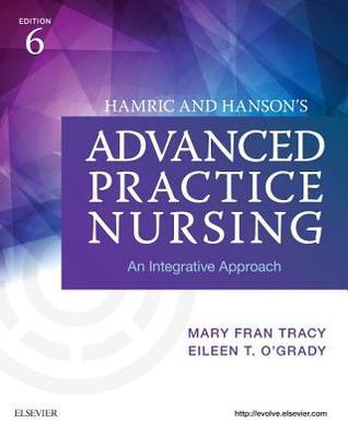Hamric & Hanson's Advanced Practice Nursing - E-Book: An Integrative Approach