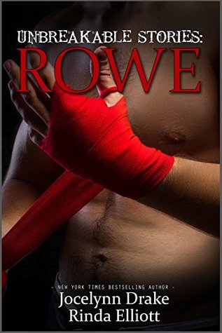 Book Review: Unbreakable Stories: Rowe by Jocelynn Drake and Rinda Elliot