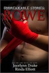 Unbreakable Stories: Rowe (Unbreakable Bonds #3.5)