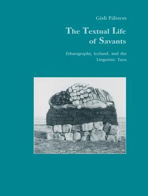 The Textual Life of Savants: Ethnography, Iceland, and the Linguistic Turn