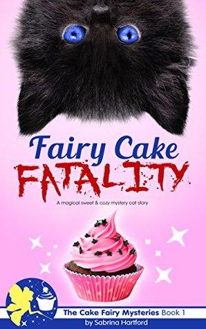 Fairy Cake Fatality (Cake Fairy Mysteries #1)