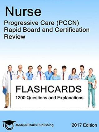 Nurse Progressive Care (PCCN): Rapid Board and Certification Review