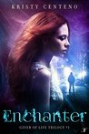 Enchanter (Giver of Life Trilogy, #1)