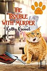 The Trouble with Murder (Gourmet Cat Mystery #1)