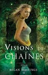 Visions de chaînes: L'éveil - Tome 3