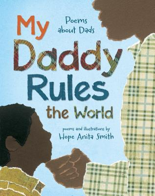 My Daddy Rules the World: Poems About Fathers