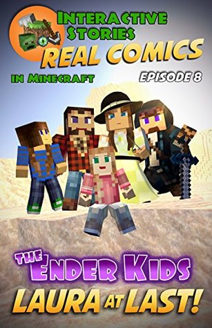 The Ender Kids - Laura at Last: The Greatest Minecraft Comics for Kids