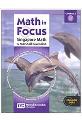 Math in Focus: Singapore Math: Student Edition, Volume B Grade 8 2013