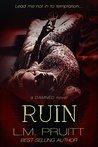 Ruin by L.M. Pruitt