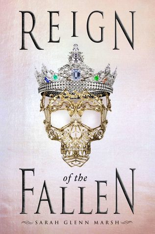 Waiting on Wednesday: Reign of the Fallen by Sarah Glenn Marsh and The Belles by Dhonielle Clayton