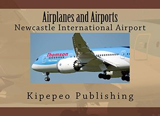 Airplanes and Airports: Newcastle International Airport