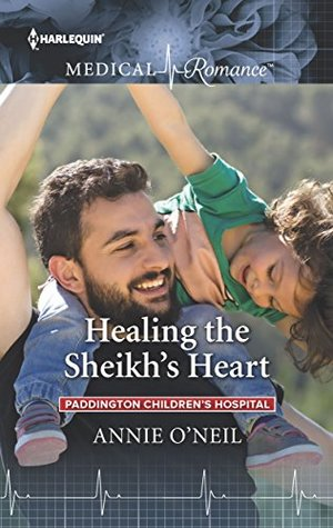 Healing the Sheikh's Heart by Annie O'Neil