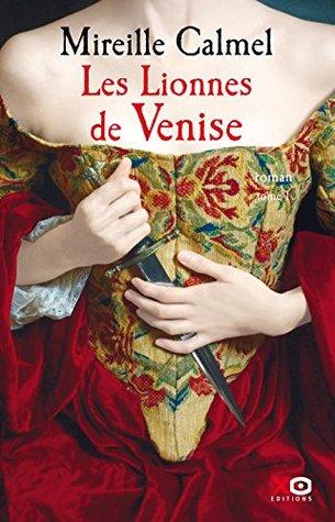 Les Lionnes de Venise (Les Lionnes de Venise, #1)