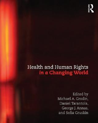 Health and Human Rights in a Changing Wo...