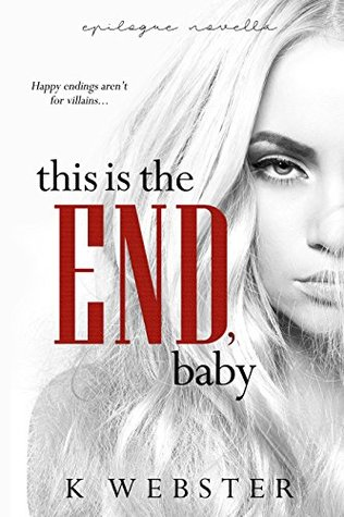 This is the End, Baby (War & Peace, #7) by K. Webster