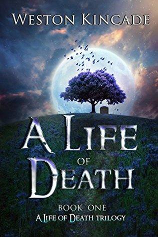 A Life of Death by Weston Kincade