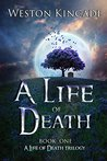 A Life of Death (A Life of Death Trilogy #1)