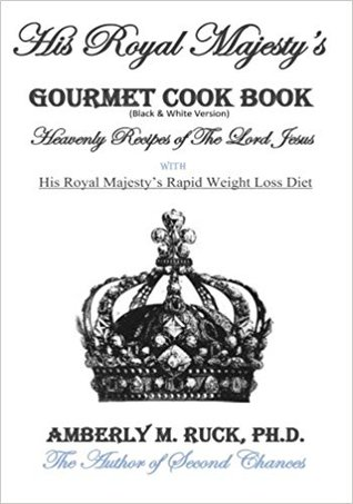His Royal Majesty's Gourmet Cook Book (Black & White Version): Heavenly Recipes of the Lord Jesus