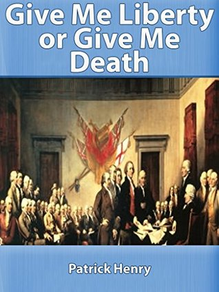 Give me liberty or give me death by patrick henry fandeluxe PDF