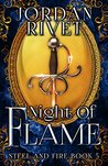 Night of Flame (Steel and Fire Book 5)