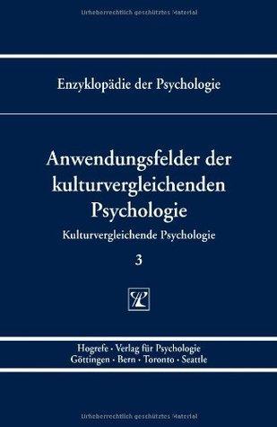 Kulturvergleichende Psychologie 3. Anwendungsfelder der kulturvergleichenden Psychologie: Serie 7 / BD 3