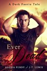 Ever Dead (A Dark Faerie Tale, #6)