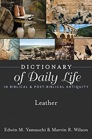 Dictionary of Daily Life in Biblical & Post-Biblical Antiquity: Leather