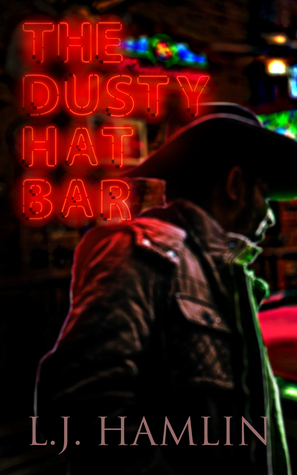 Book Review: The Dusty Hat Bar by L.J. Hamlin