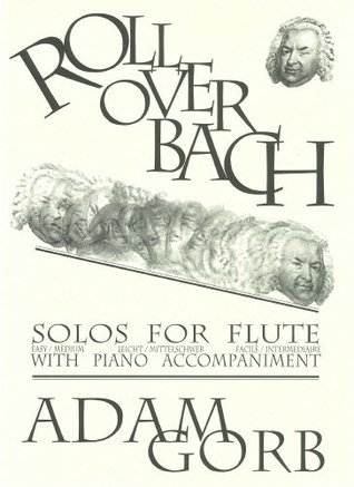 Roll Over Bach (Flute & Piano), arranged by Adam Gorb