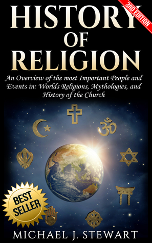 History of Religion: An Overview of the most Important People and Events in The World's Religions