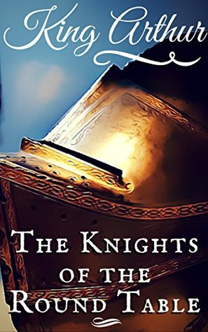 Knights of the Roundtable: King Arthur ( 2017, Annotated)