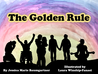 The Golden Rule by Jessica Marie Baumgartner